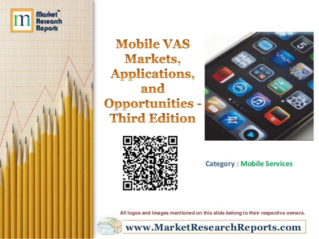 Mobile VAS Markets, Applications, and Opportunities - Third Edition