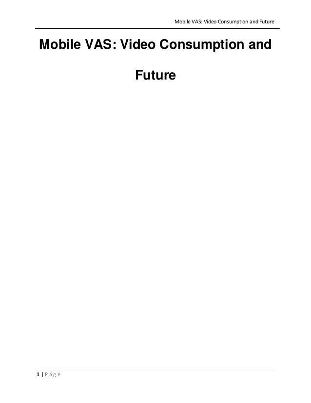 Mobile VAS: Video Consumption and Future