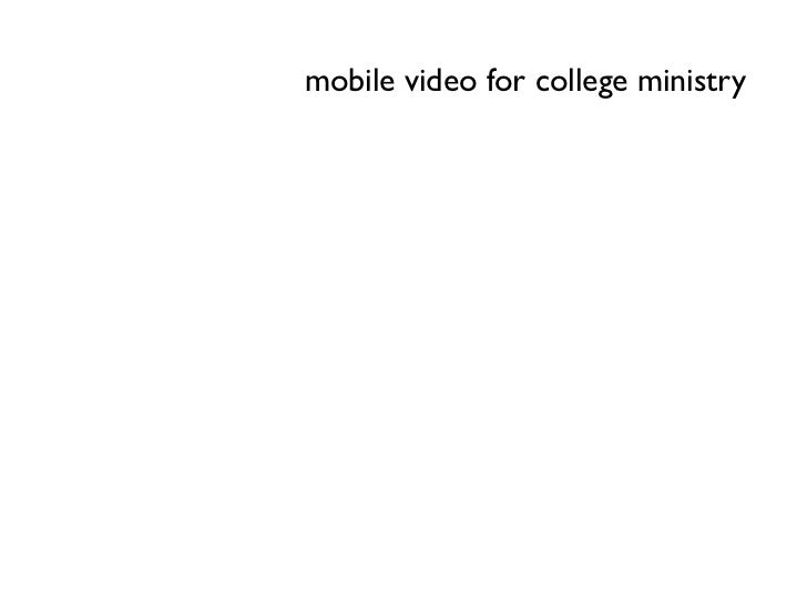 Using Mobile Video for College/Campus Ministry