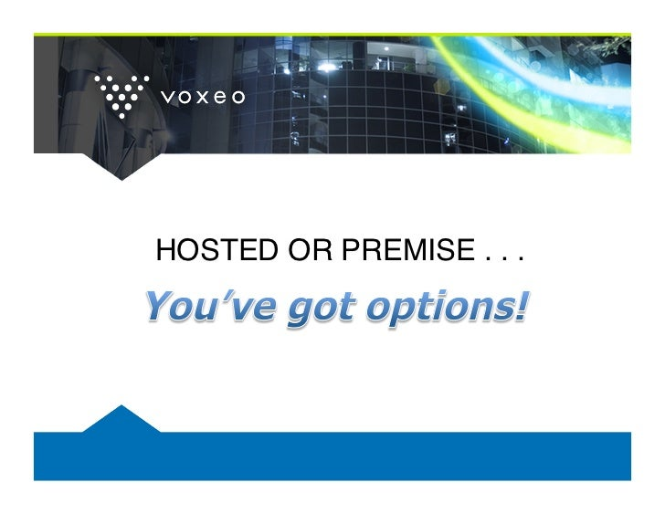 HOSTED OR PREMISE . . .