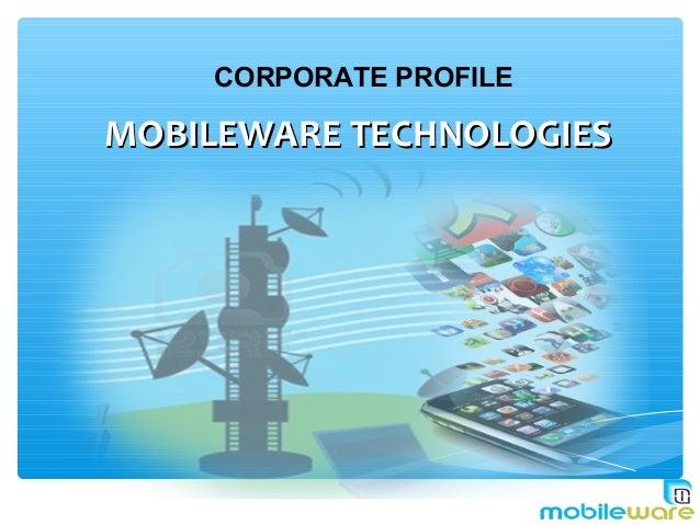MOBILEWARE TECHNOLOGIESMOBILEWARE TECHNOLOGIES CORPORATE PROFILE