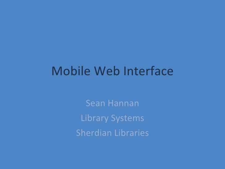 Mobile Web Interface Sean Hannan Library Systems Sherdian Libraries