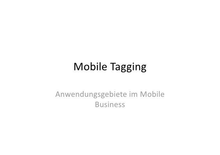 MobileTagging  AnwendungsgebieteimMobile         Business