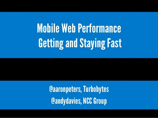 Mobile Web Performance -  Getting and Staying Fast