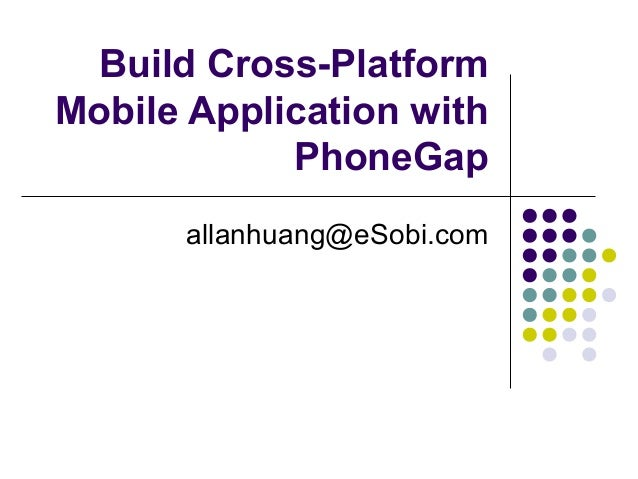 Build Cross-Platform Mobile Application with PhoneGap