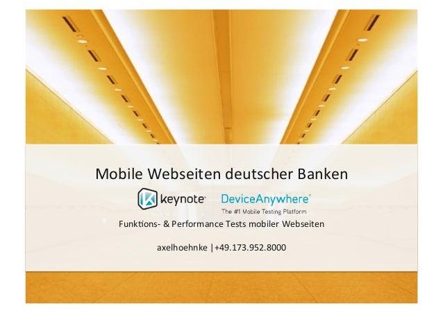Mobile Webseiten deutscher Banken     Funk5ons-‐ & Performance Tests mobiler Webseiten               ...