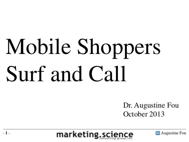 Mobile Shoppers Surf and Call Dr. Augustine Fou October 2013 -1-  Augustine Fou