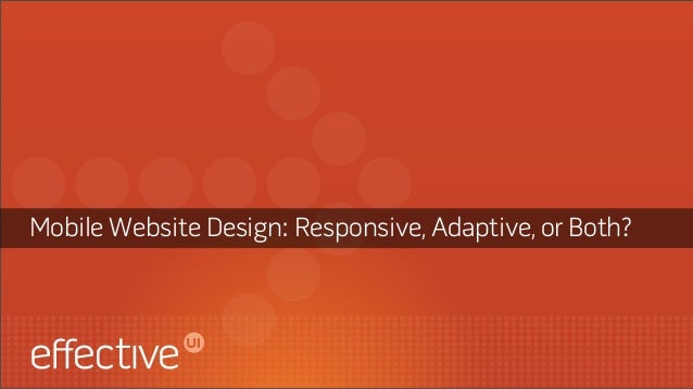 Mobile Website Design: Responsive, Adaptive, or Both?