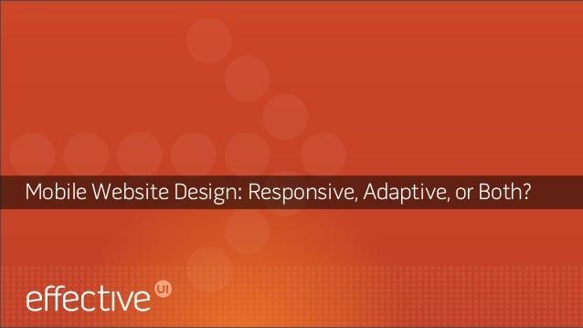 Mobile Website Design: Responsive, Adaptive or Both?
