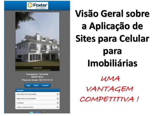 Visão Geral sobre a Aplicação de Sites para Celular para Imobiliárias UMA VANTAGEM COMPETITIVA !
