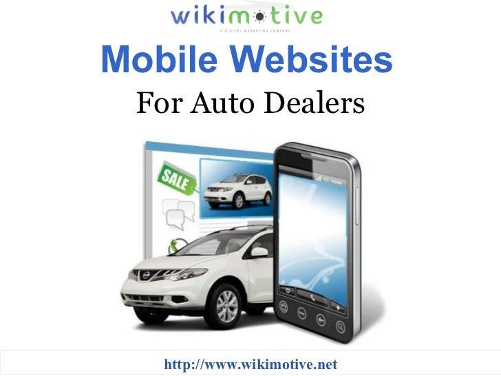 Mobile Websites   For Auto Dealers http://www.wikimotive.net