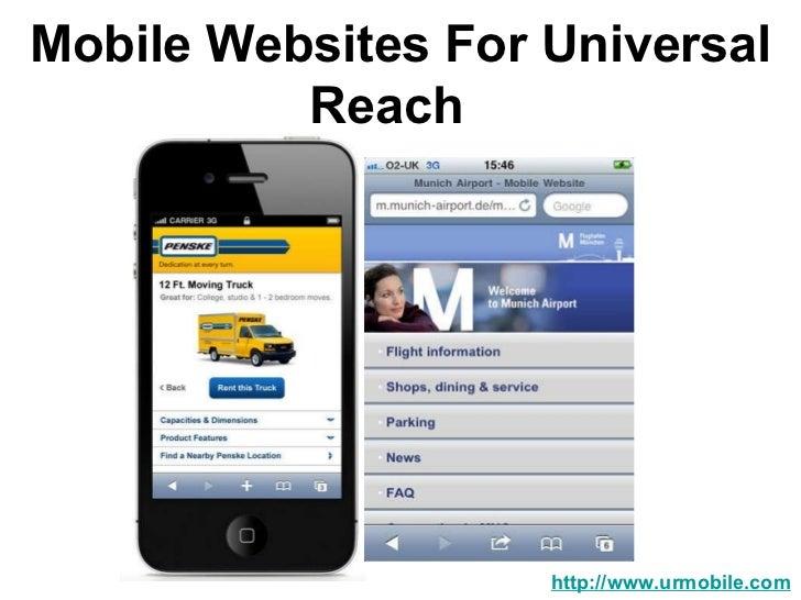 Mobile Websites For Universal Reach  http://www.urmobile.com