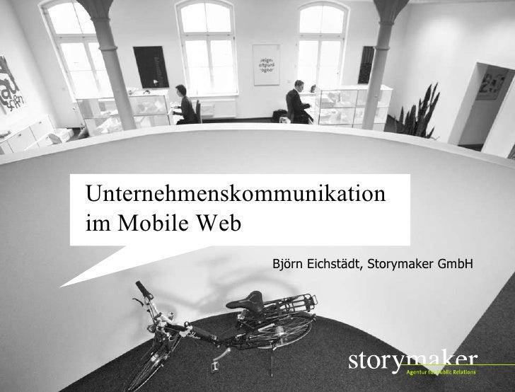 02.11.09 Seite  Unternehmenskommunikation im Mobile Web Björn Eichstädt, Storymaker GmbH