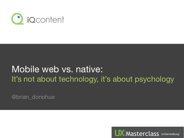 Mobile web vs. native apps: It's not about technology, it's about psychology