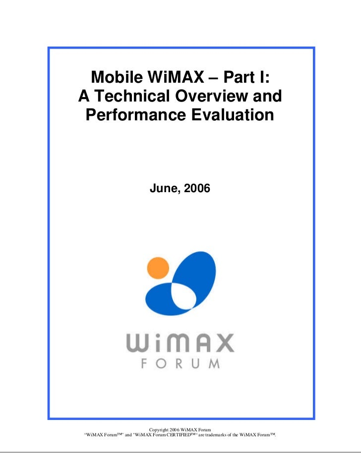 Mobile WiMAX – Part I:A Technical Overview and Performance Evaluation                          June, 2006                 ...