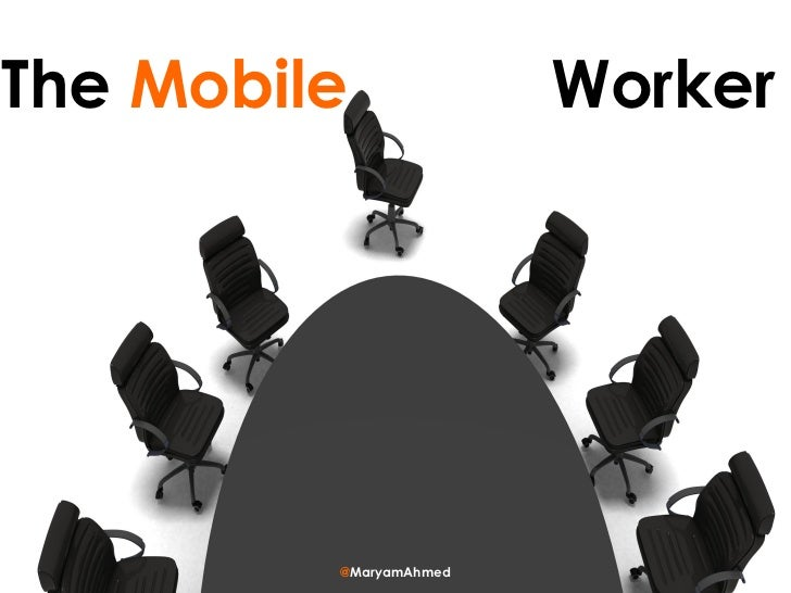@ MaryamAhmed The  Mobile  Worker