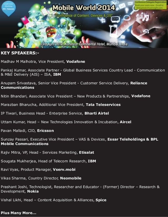 KEY SPEAKERS:Madhav M Malhotra, Vice President, Vodafone Pankaj Kumar, Associate Partner - Global Business Services Countr...
