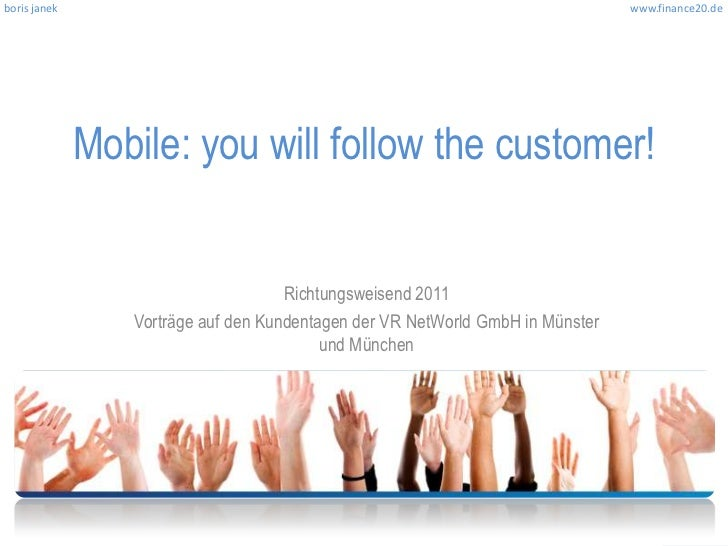 Mobile you follow the customer