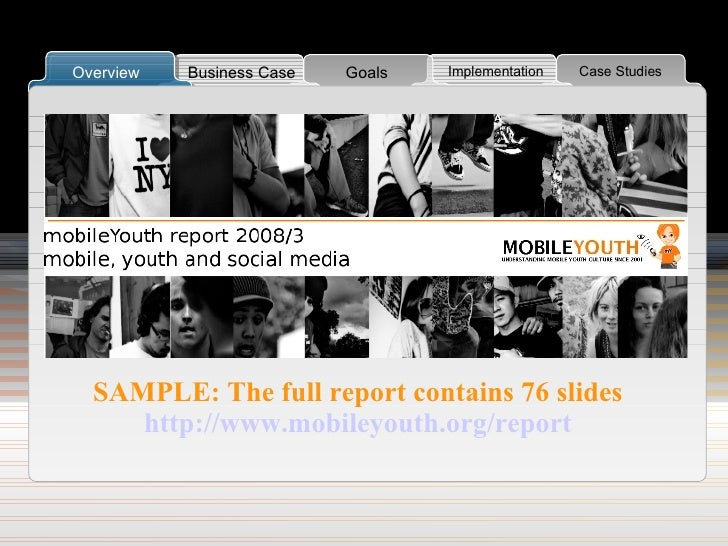 SAMPLE: The full report contains 76 slides http://www.mobileyouth.org/report