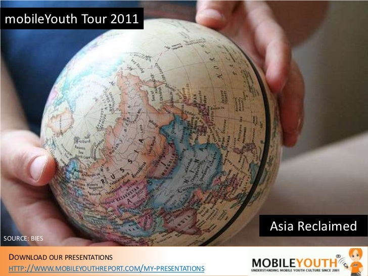mobileYouth Tour 2011<br />Asia Reclaimed<br />SOURCE: BIES<br />