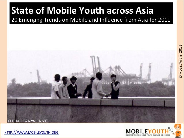 """State%of%Mobile%Youth%across%Asia%   20""""Emerging""""Trends""""on""""Mobile""""and""""Influence""""from""""Asia""""for""""2011""""                        ..."""