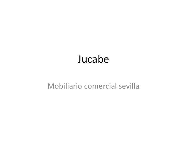Jucabe Mobiliario comercial sevilla