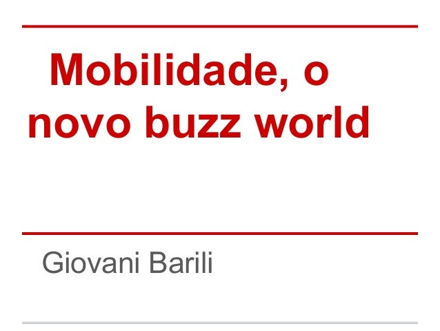 Mobilidade, onovo buzz worldGiovani Barili