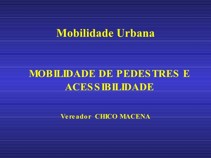 Mobilidade De Pedestres E Acessibilidade
