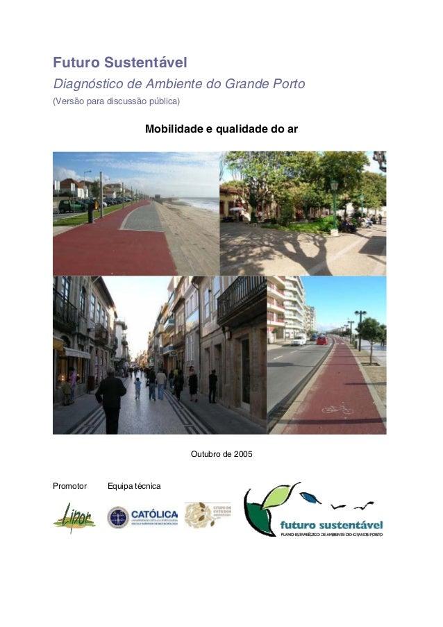 Futuro Sustentável Diagnóstico de Ambiente do Grande Porto (Versão para discussão pública) Mobilidade e qualidade do ar Ou...