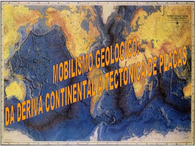 """WEGENER (1912)""""Os continentes, agora afastados, já estiveramjuntos formando um único supercontinente – a Pangeia – rodeado..."""