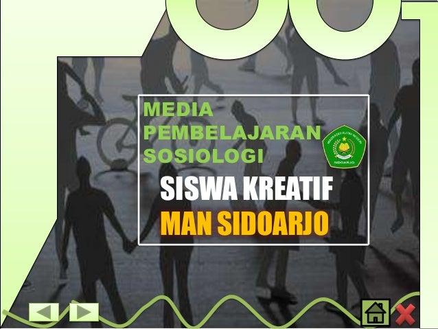MEDIA PEMBELAJARAN SOSIOLOGI  SISWA KREATIF MAN SIDOARJO