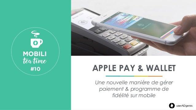 userADgents APPLE PAY & WALLET Une nouvelle manière de gérer paiement & programme de fidélité sur mobile userADgents MOBIL...