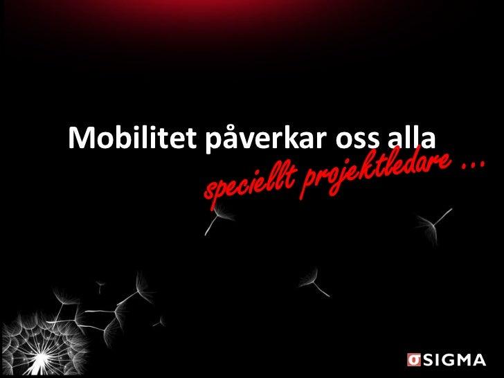 Mobilitetpverkarossalla speciellt projektledare-120531035009-phpapp01