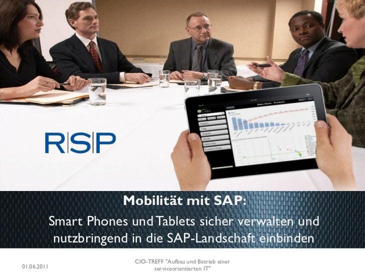Mobilität mit SAP:         Smart Phones und Tablets sicher verwalten und          nutzbringend in die SAP-Landschaft einbi...