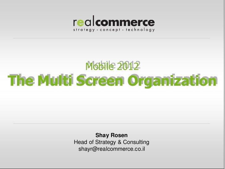 Mobility 2012 A multi-screen organization