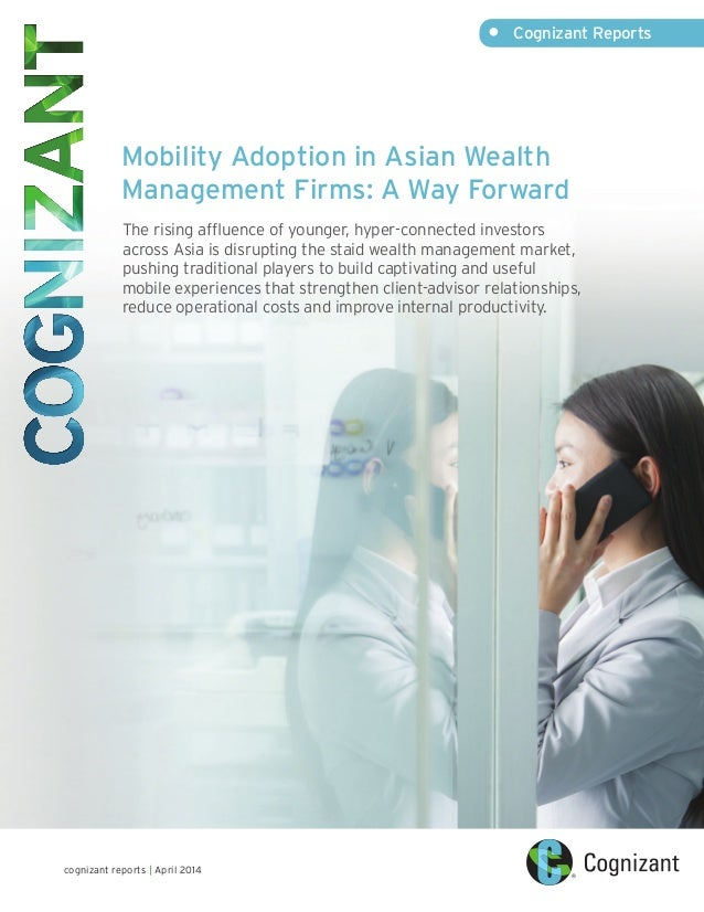 Mobility Adoption in Asian Wealth Management Firms: A Way Forward The rising affluence of younger, hyper-connected investo...
