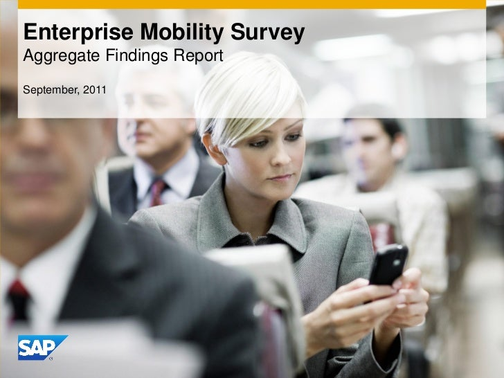 Enterprise Mobility SurveyAggregate Findings ReportSeptember, 2011