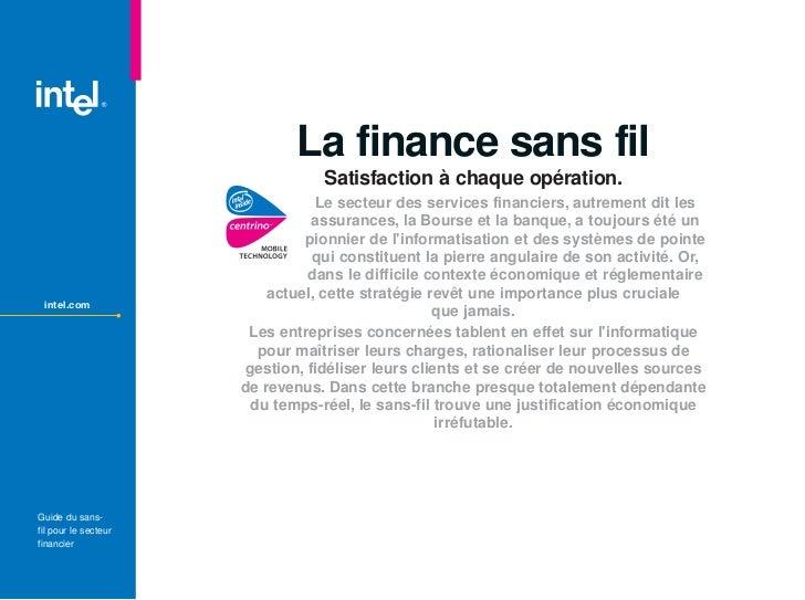 La finance sans fil                                  Satisfaction à chaque opération.                                 Le s...