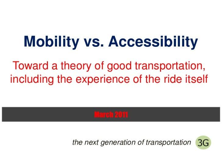 Mobility vs. Acces