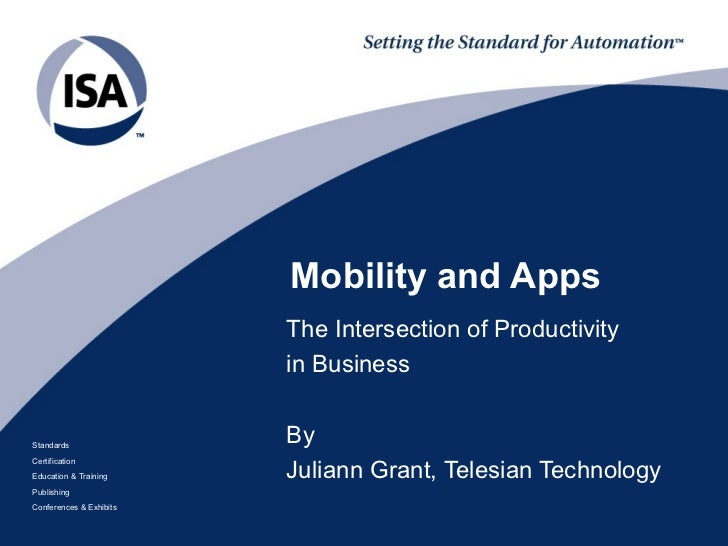 Mobility and Apps                         The Intersection of Productivity                         in BusinessStandards   ...