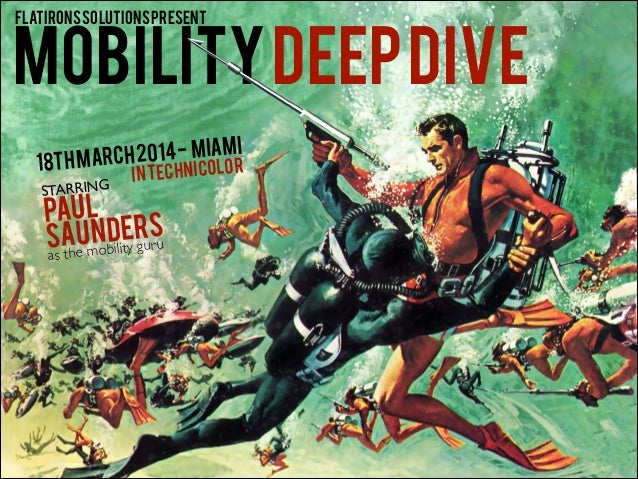 MOBILITYDEEPDIVE PAUL SAUNDERS STARRING as the mobility guru flatironssolutionspresent 18thmarch2014- miami intechnicolor