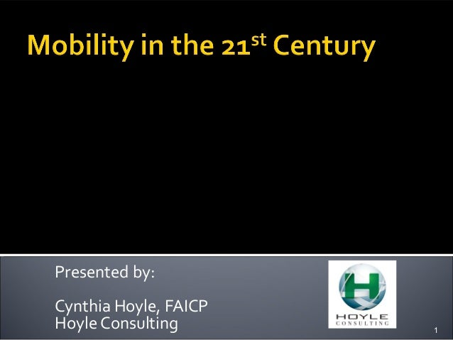 Presented by: Cynthia Hoyle, FAICP Hoyle Consulting Planning and Creating Multimodal Transportation Systems Sustainable Tr...