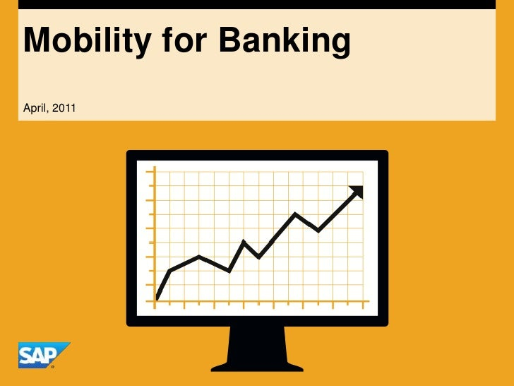 Mobility for Banking<br />April, 2011<br />
