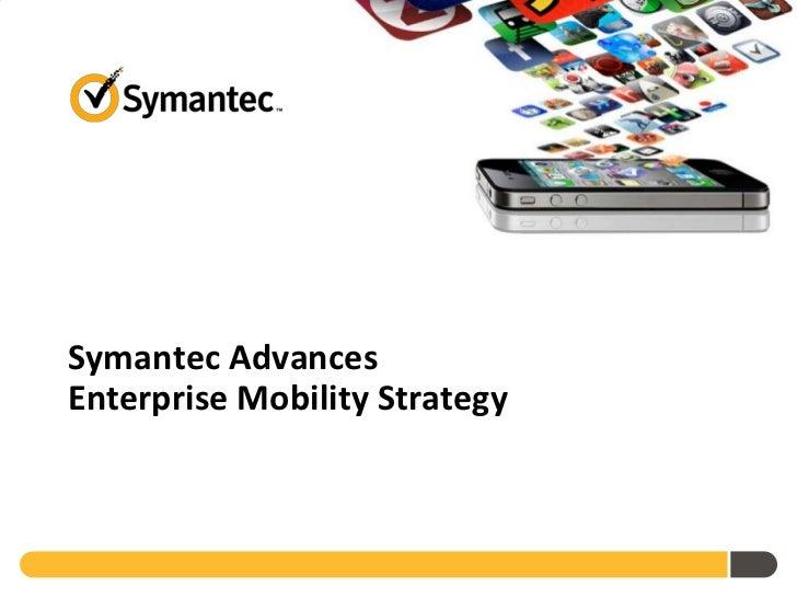 Symantec Advances Enterprise Mobility Strategy