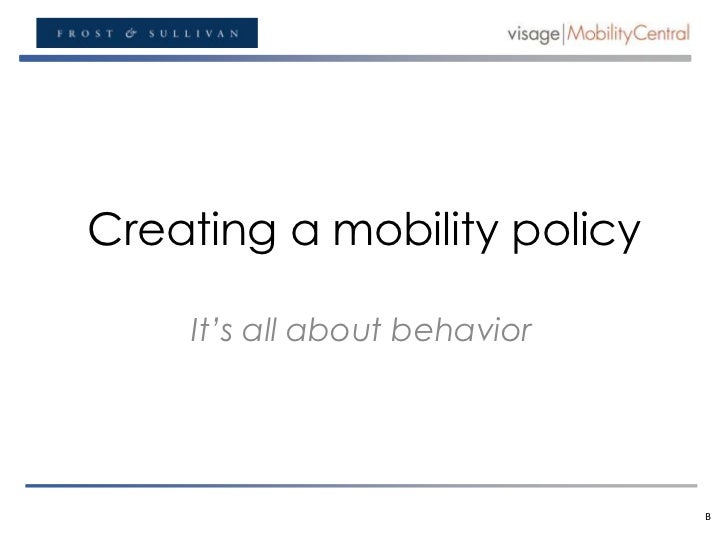 Creating a mobility policy<br />It's all about behavior<br />B<br />