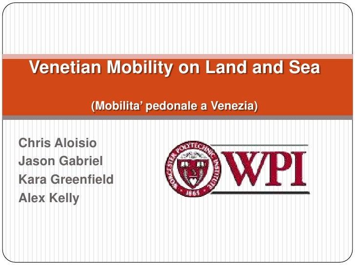 Venetian Mobility on Land and Sea(Mobilita' pedonale a Venezia)<br />Chris Aloisio<br />Jason Gabriel<br />Kara Greenfield...