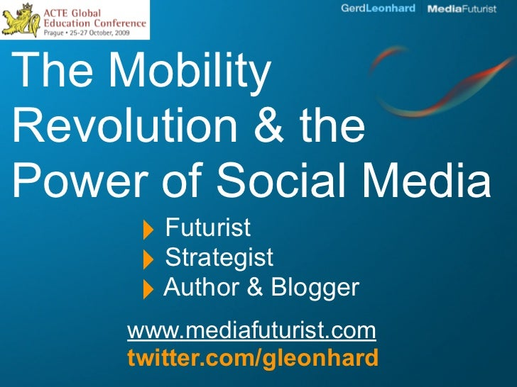 The Mobility Revolution & the Power of Social Media       ‣ Futurist       ‣ Strategist       ‣ Author & Blogger      www....