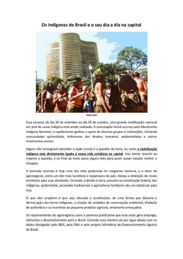Os indígenas do Brasil e o seu dia a dia na capital  Foto: Cimi  Essa semana, do dia 30 de setembro ao dia 05 de outubro, ...