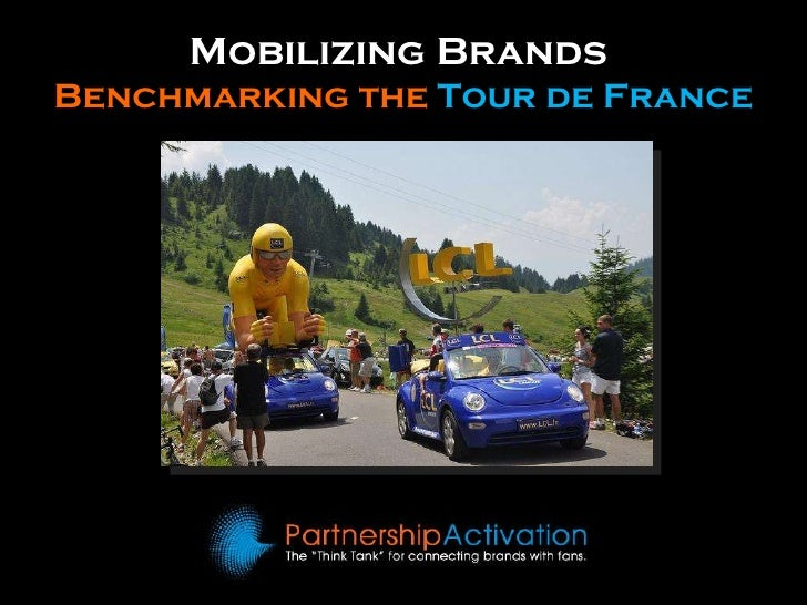 Mobilizing Brands  Benchmarking the  Tour de France