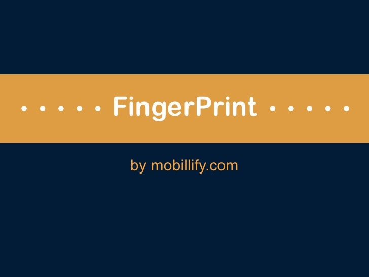 FingerPrint by mobillify.com
